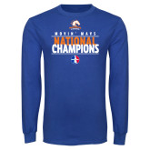 Royal Long Sleeve T Shirt-Movin Mavs National Champions
