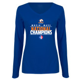 Ladies Royal Long Sleeve V Neck T Shirt-Movin Mavs National Champions