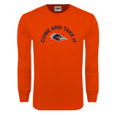 Orange Long Sleeve T Shirt-Come and Take It Arched