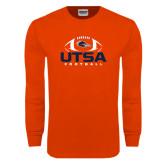 Orange Long Sleeve T Shirt-UTSA Football Stacked w/ Ball