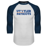 White/Navy Raglan Baseball T Shirt-UT Tyler Patriots Stacked