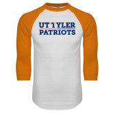 White/Orange Raglan Baseball T Shirt-UT Tyler Patriots Stacked