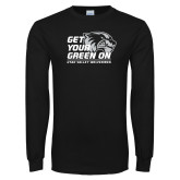 Black Long Sleeve T Shirt-Get Your Green On