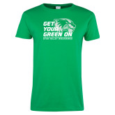 Ladies Kelly Green T Shirt-Get Your Green On
