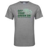 Grey T Shirt-Get Your Green On