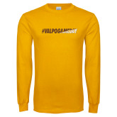 Gold Long Sleeve T Shirt-#VALPOGAMEDAY