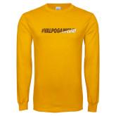 Gold Long Sleeve T Shirt-#VALPOGAMEDAY