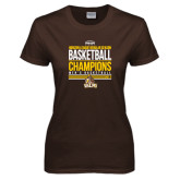 Ladies Brown T Shirt-2017 Mens Basketball Champions Stacked