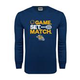 Navy Long Sleeve T Shirt-Game. Set. Match. Tennis Design