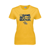 Ladies Gold T Shirt-Game. Set. Match. Tennis Design