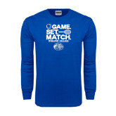 Royal Long Sleeve T Shirt-Game Set Match - Tennis Design