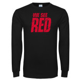 Black Long Sleeve T Shirt-We See Red