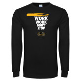 Black Long Sleeve T Shirt-Work Work Dont Stop