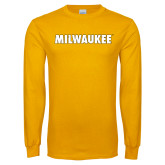 Gold Long Sleeve T Shirt-Milwaukee Wordmark