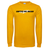Gold Long Sleeve T Shirt-United We Roar