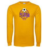 Gold Long Sleeve T Shirt-NCAA DIII National Champions