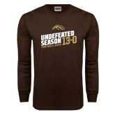 Brown Long Sleeve TShirt-Undefeated Season Football 2016