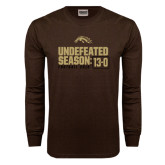 Brown Long Sleeve TShirt-Undefeated Season 13-0 Football 2016
