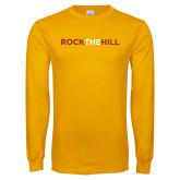 Gold Long Sleeve T Shirt-Rock The Hill